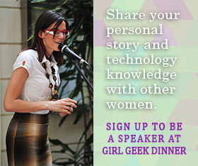 Girl Geek Dinner Speaker